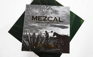 'Mezcal, orgullo de México', un libro de edición limitada