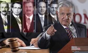 AMLO: Pide enjuiciar a expresidentes