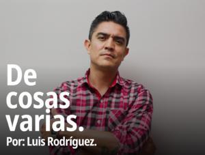 De Cosas Varias: Informe de Gobierno